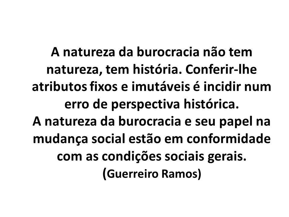 A natureza da burocracia não tem natureza, tem história