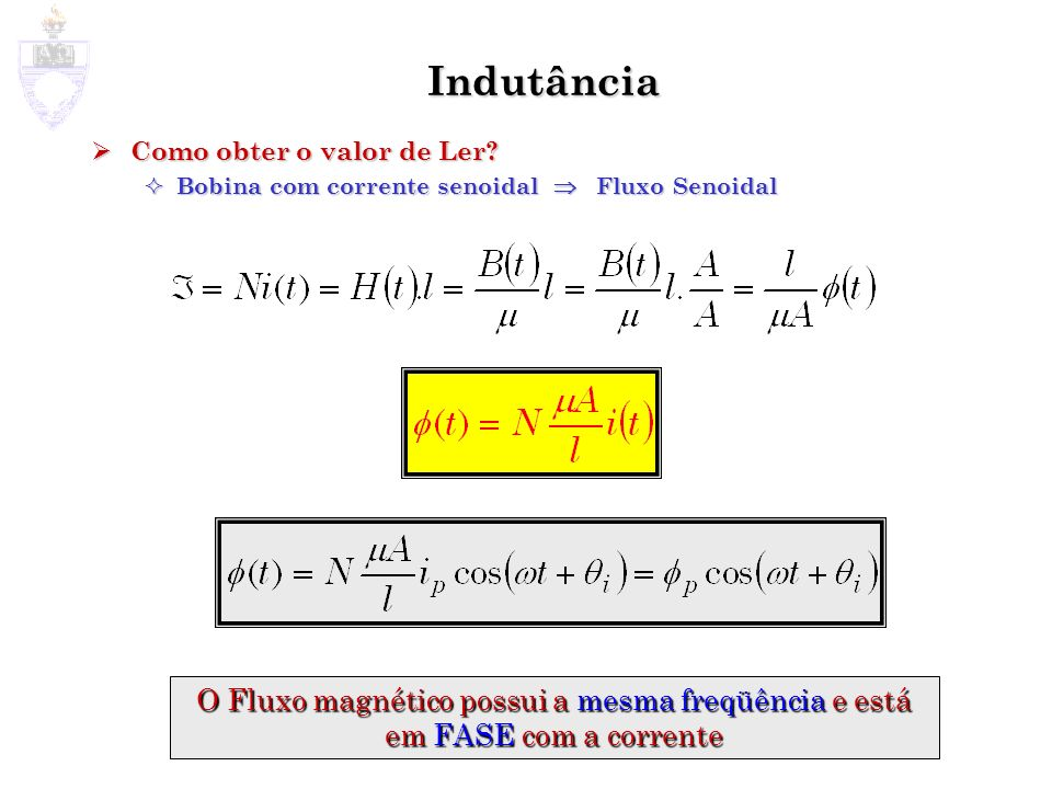 Indutância Como obter o valor de Ler Bobina com corrente senoidal  Fluxo Senoidal.