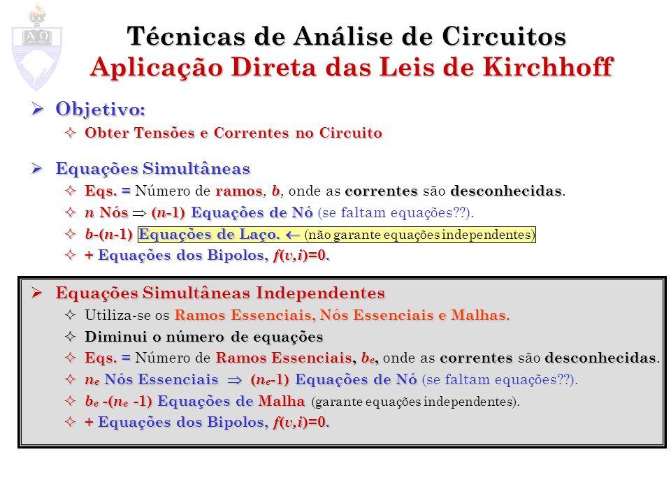 Técnicas de Análise de Circuitos Aplicação Direta das Leis de Kirchhoff