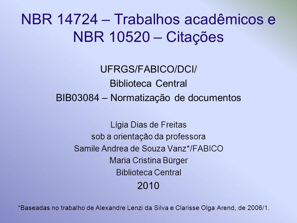 NBR 14724 – Trabalhos acadêmicos e NBR 10520 – Citações