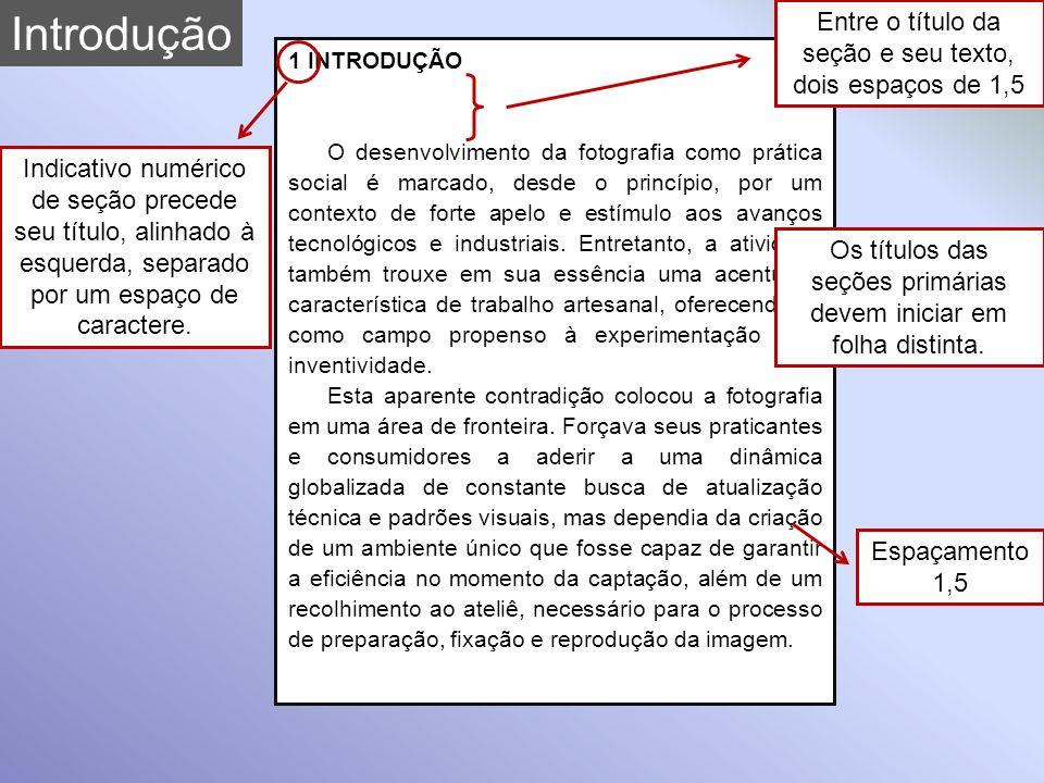 Introdução Entre o título da seção e seu texto, dois espaços de 1,5