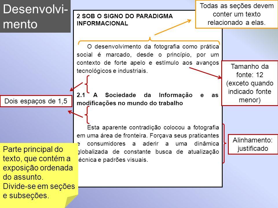 Desenvolvi- mento. Todas as seções devem conter um texto relacionado a elas. 2 SOB O SIGNO DO PARADIGMA INFORMACIONAL.