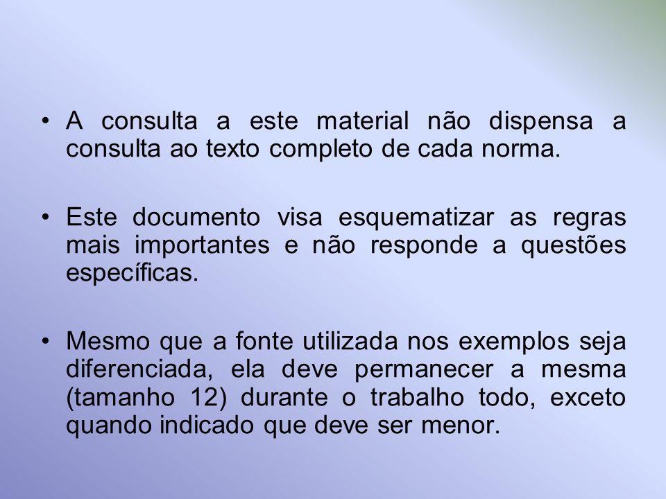 A consulta a este material não dispensa a consulta ao texto completo de cada norma.