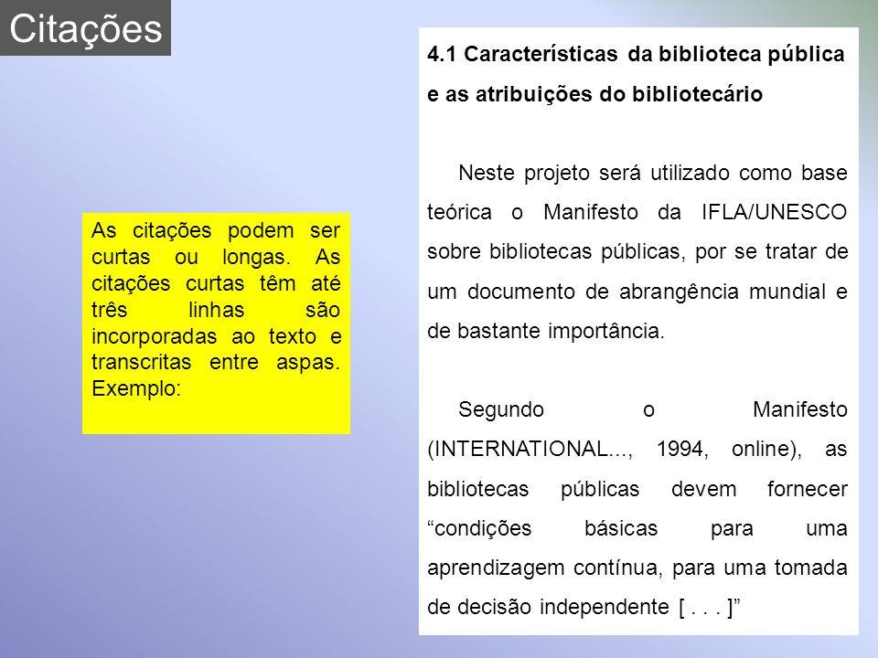 Citações 4.1 Características da biblioteca pública e as atribuições do bibliotecário.