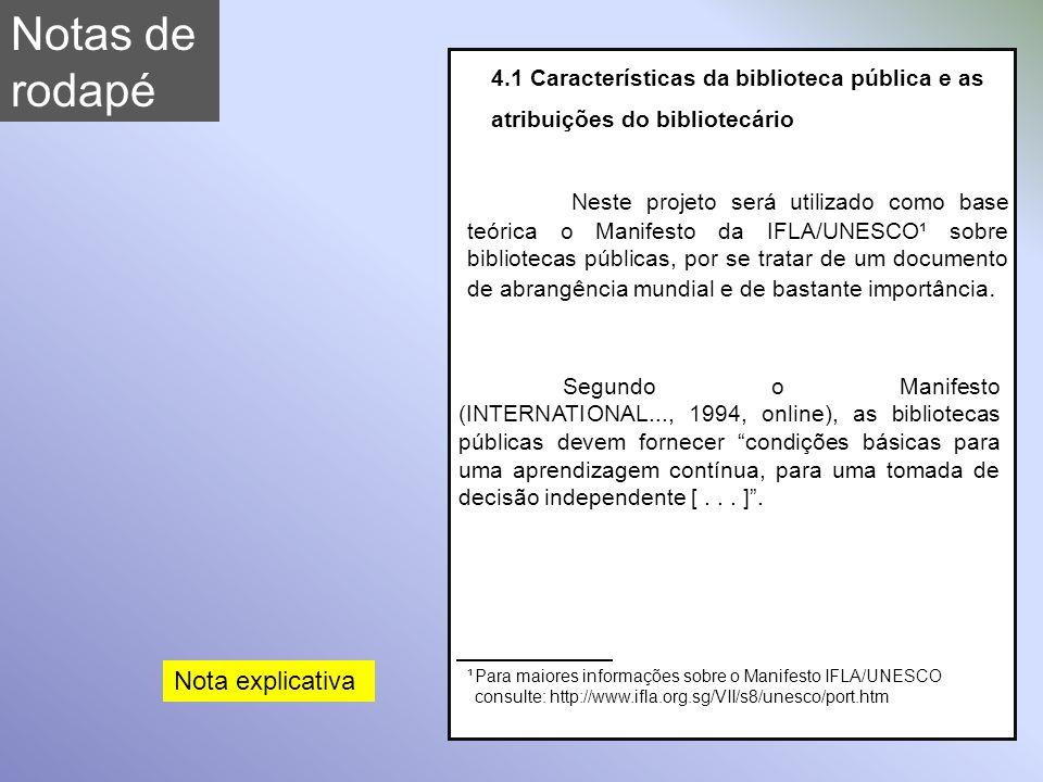 Notas de rodapé. 4.1 Características da biblioteca pública e as atribuições do bibliotecário.