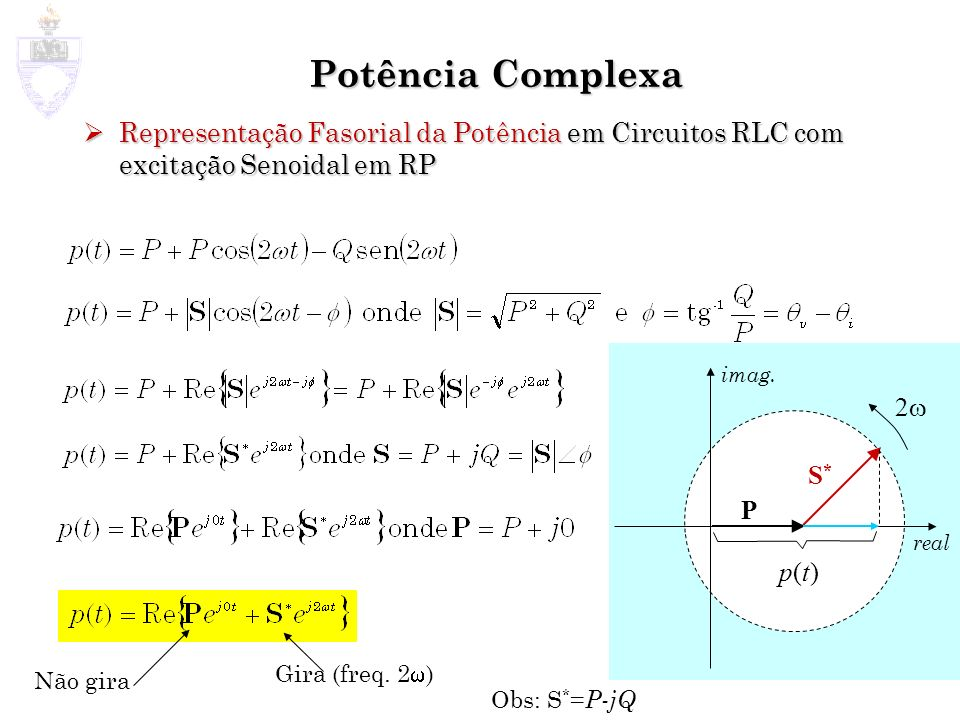 Potência Complexa Representação Fasorial da Potência em Circuitos RLC com excitação Senoidal em RP.