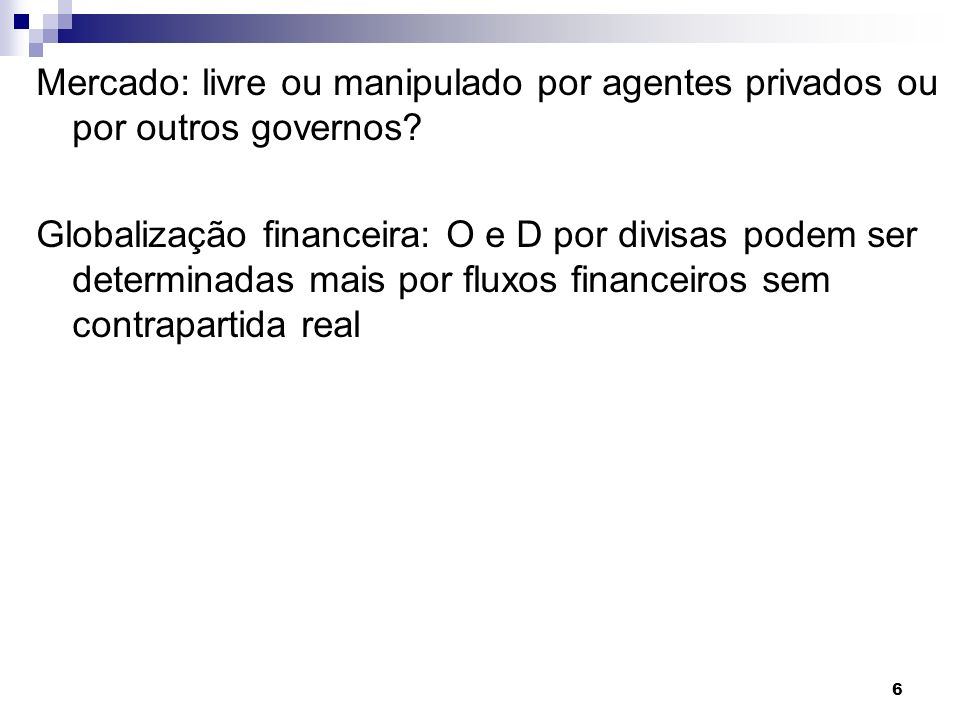 Mercado: livre ou manipulado por agentes privados ou por outros governos