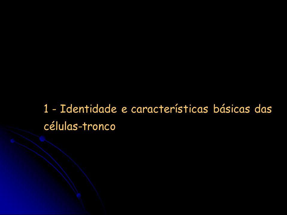 1 - Identidade e características básicas das células-tronco