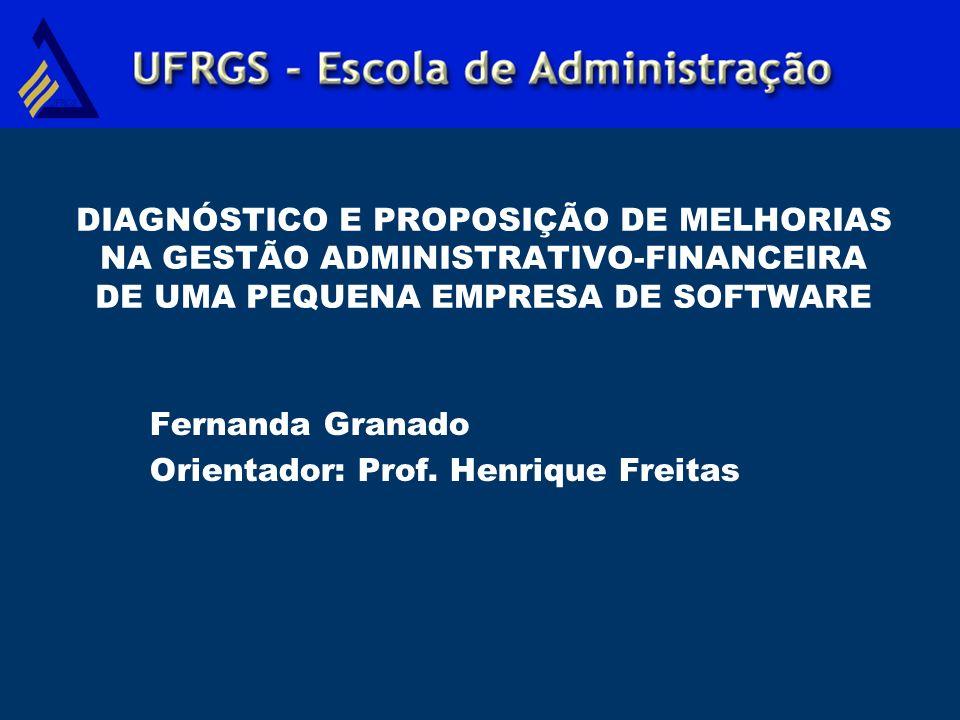Fernanda Granado Orientador: Prof. Henrique Freitas