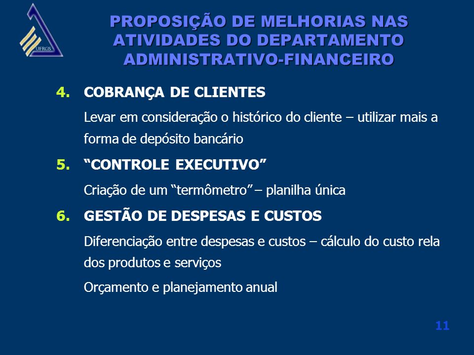 PROPOSIÇÃO DE MELHORIAS NAS ATIVIDADES DO DEPARTAMENTO ADMINISTRATIVO-FINANCEIRO