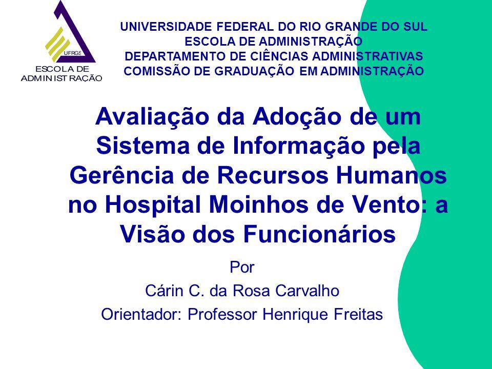 Por Cárin C. da Rosa Carvalho Orientador: Professor Henrique Freitas