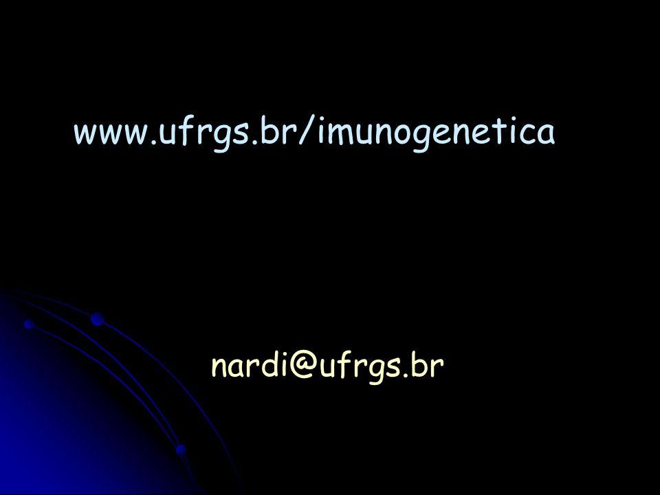 www.ufrgs.br/imunogenetica nardi@ufrgs.br