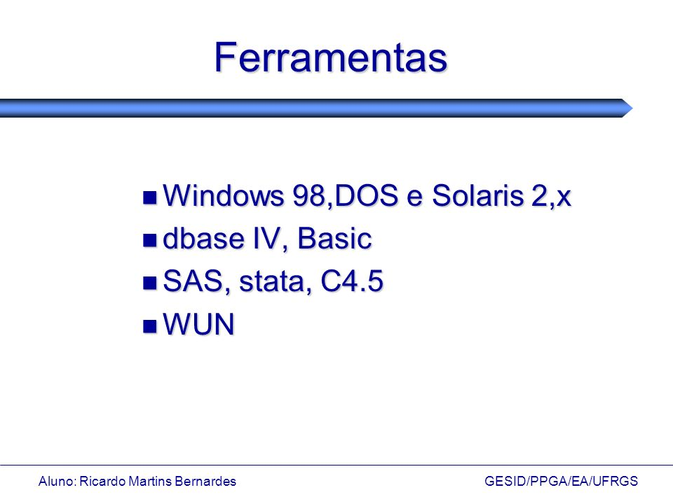 Ferramentas Windows 98,DOS e Solaris 2,x dbase IV, Basic
