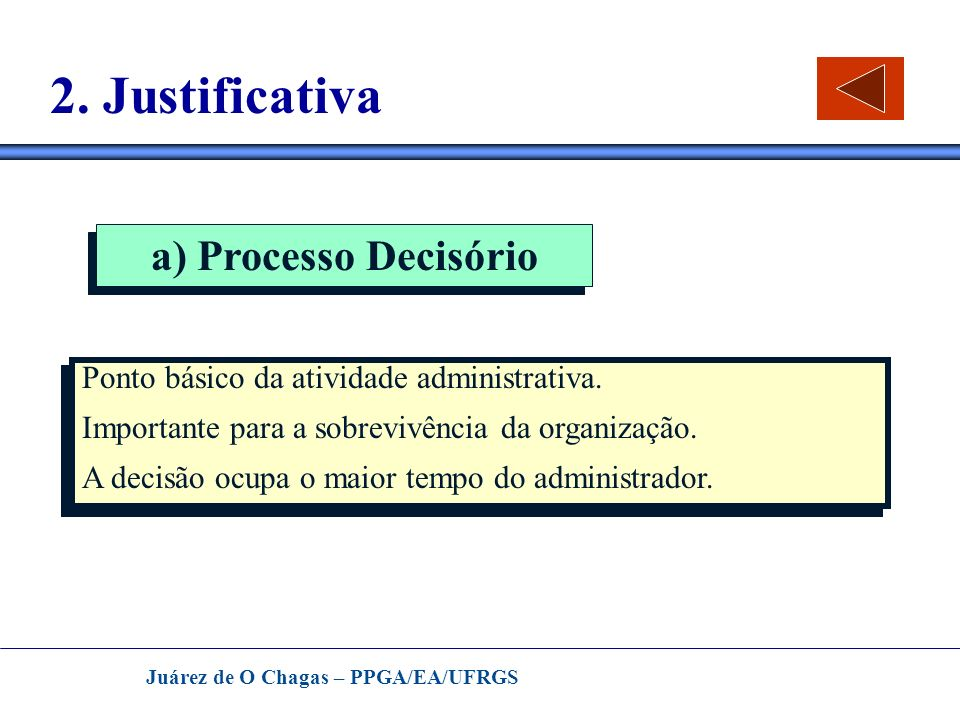 2. Justificativa a) Processo Decisório