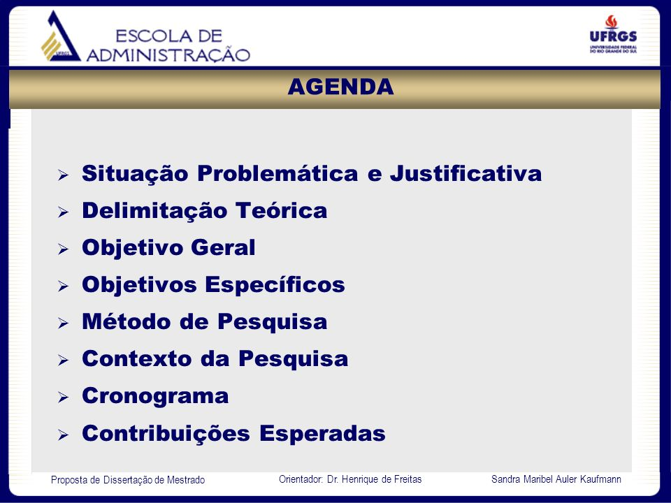 AGENDA Situação Problemática e Justificativa. Delimitação Teórica. Objetivo Geral. Objetivos Específicos.