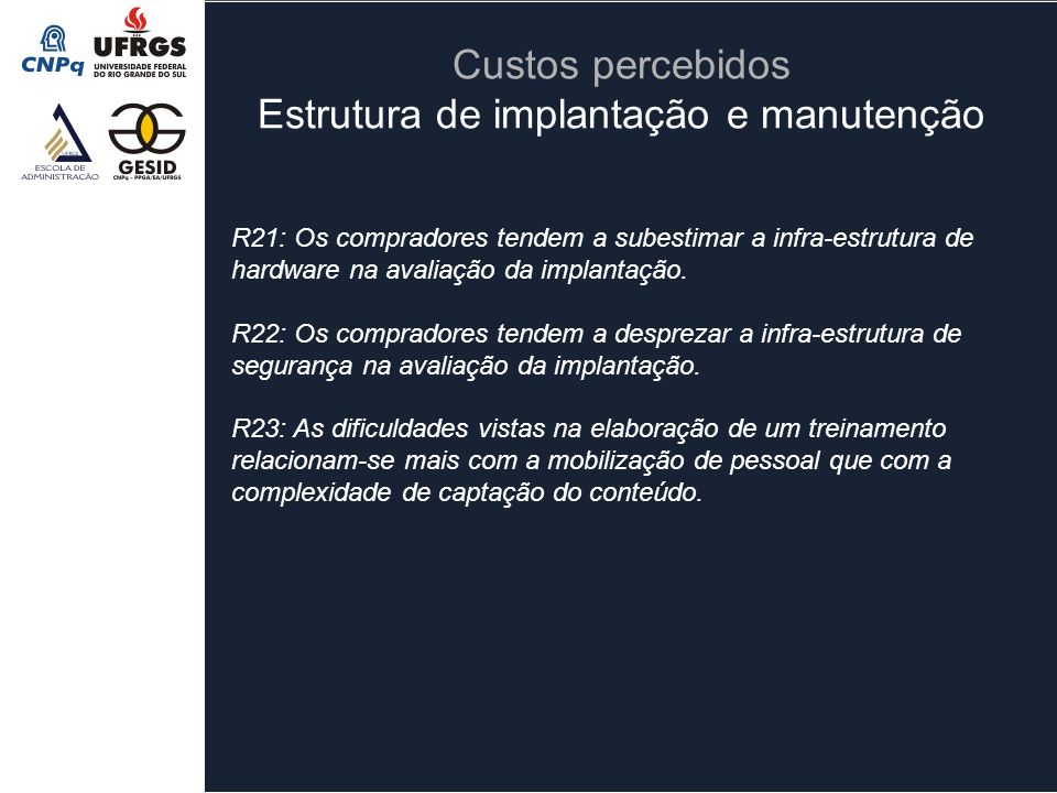 Custos percebidos Estrutura de implantação e manutenção