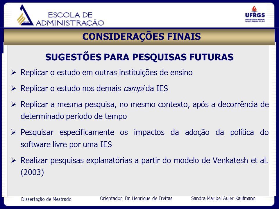 SUGESTÕES PARA PESQUISAS FUTURAS