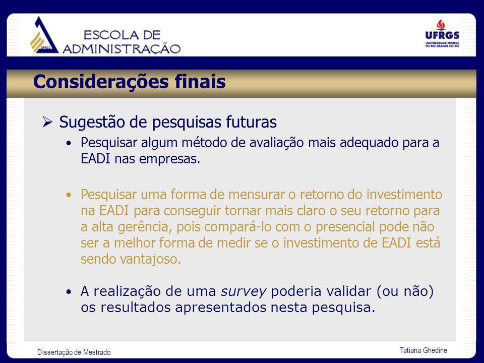 Considerações finais Sugestão de pesquisas futuras