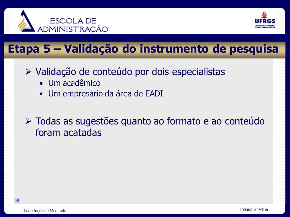 Etapa 5 – Validação do instrumento de pesquisa