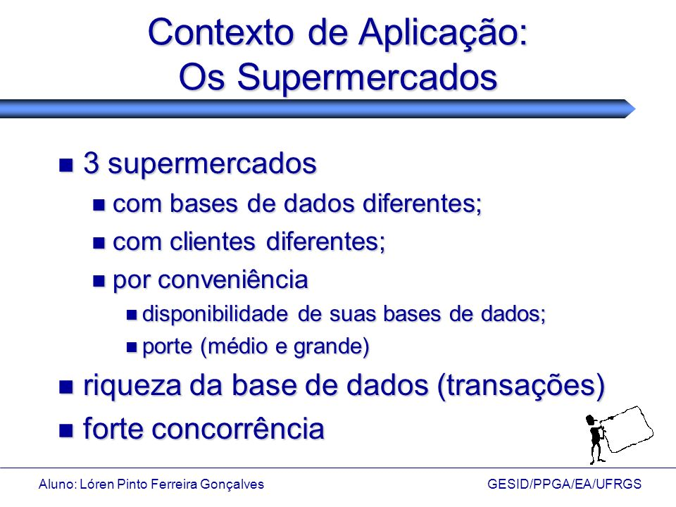 Contexto de Aplicação: Os Supermercados