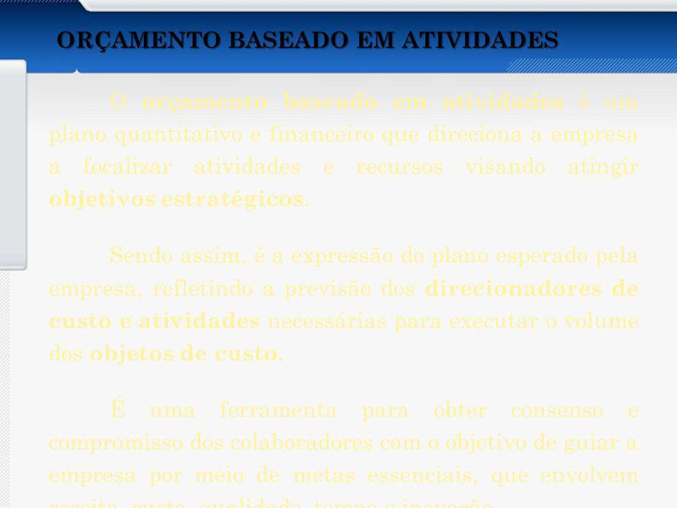 ORÇAMENTO BASEADO EM ATIVIDADES