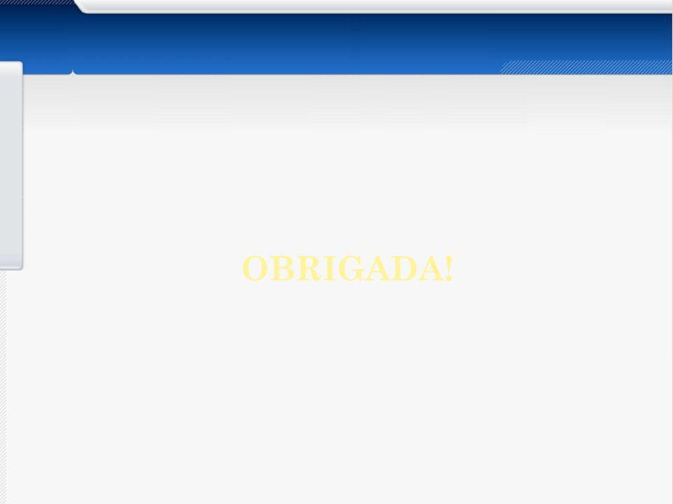 OBRIGADA! Apresentar os aspectos abaixo do Orçamento por Atividades: