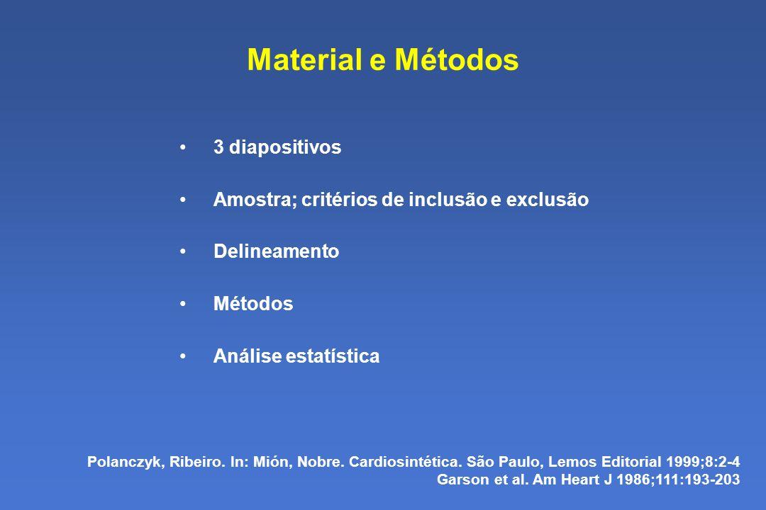 Material e Métodos 3 diapositivos