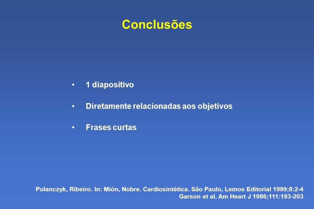 Conclusões 1 diapositivo Diretamente relacionadas aos objetivos