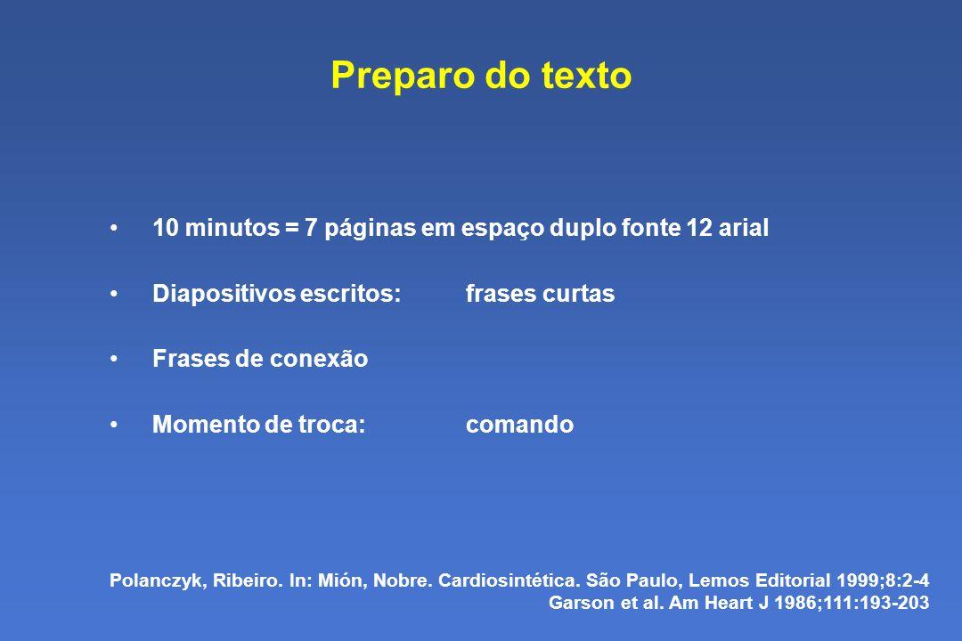 Preparo do texto 10 minutos = 7 páginas em espaço duplo fonte 12 arial