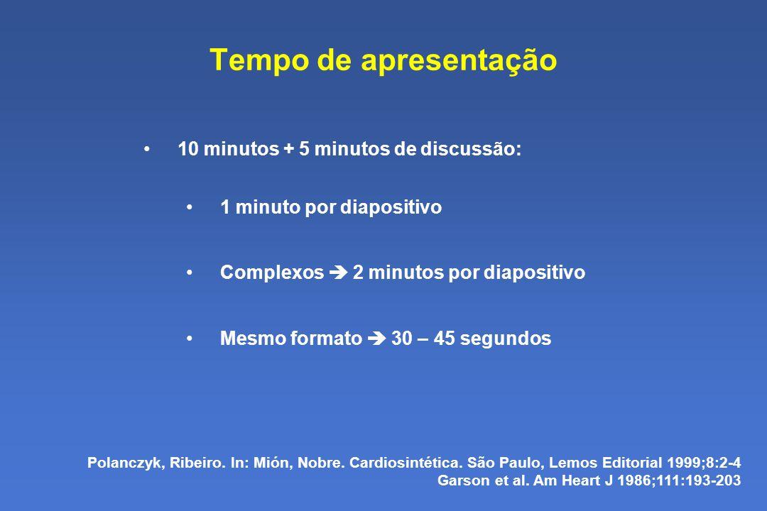 Tempo de apresentação 10 minutos + 5 minutos de discussão: