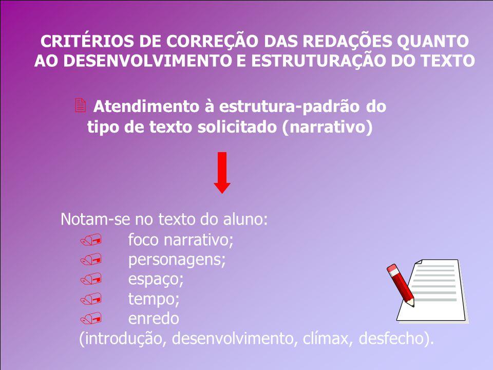 Atendimento à estrutura-padrão do tipo de texto solicitado (narrativo)