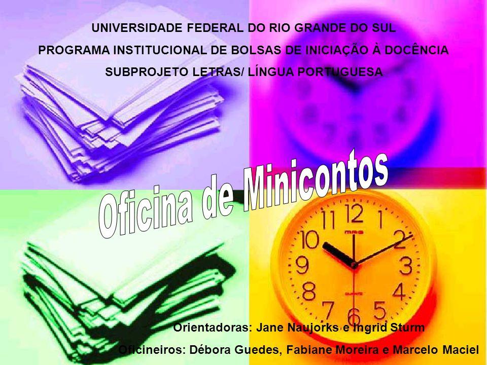 Oficina de Minicontos UNIVERSIDADE FEDERAL DO RIO GRANDE DO SUL