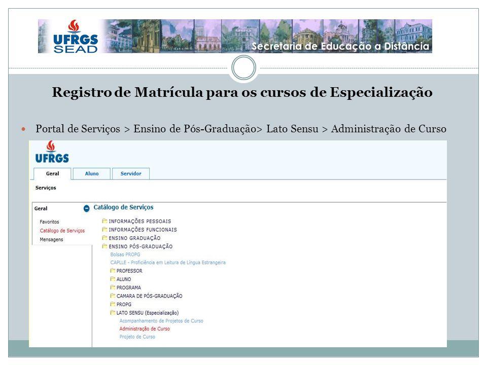 Registro de Matrícula para os cursos de Especialização