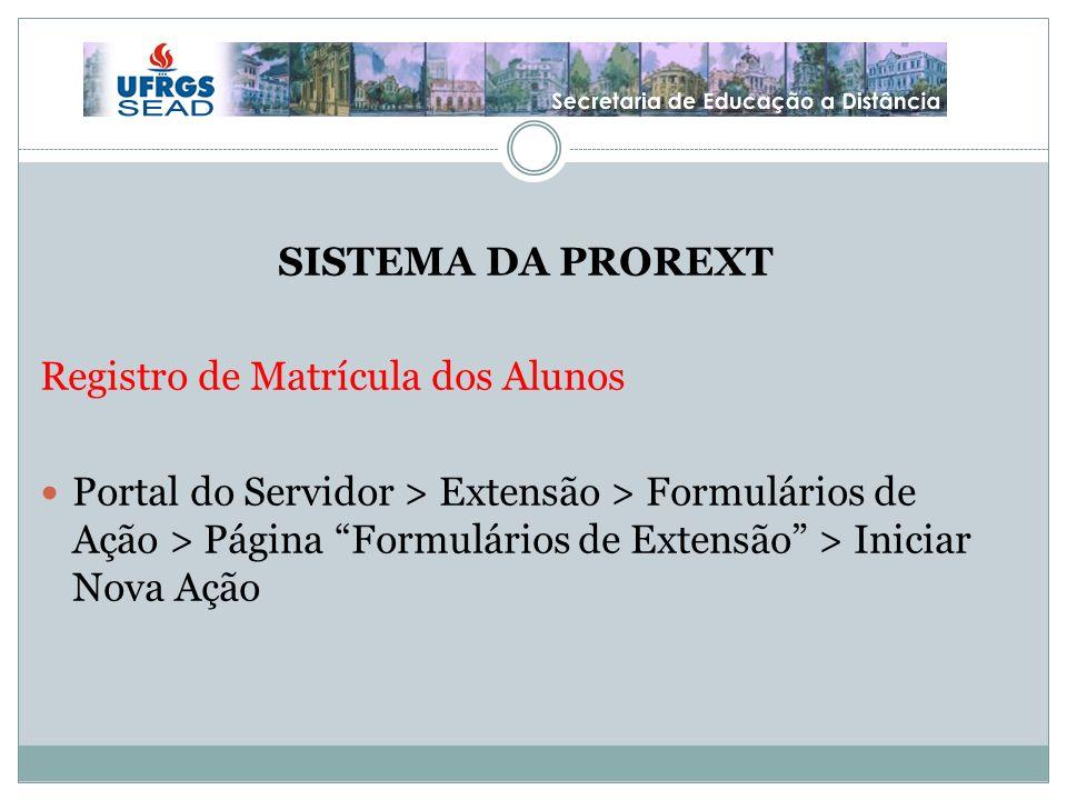 SISTEMA DA PROREXT Registro de Matrícula dos Alunos.