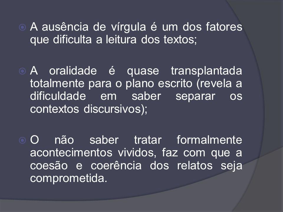 A ausência de vírgula é um dos fatores que dificulta a leitura dos textos;