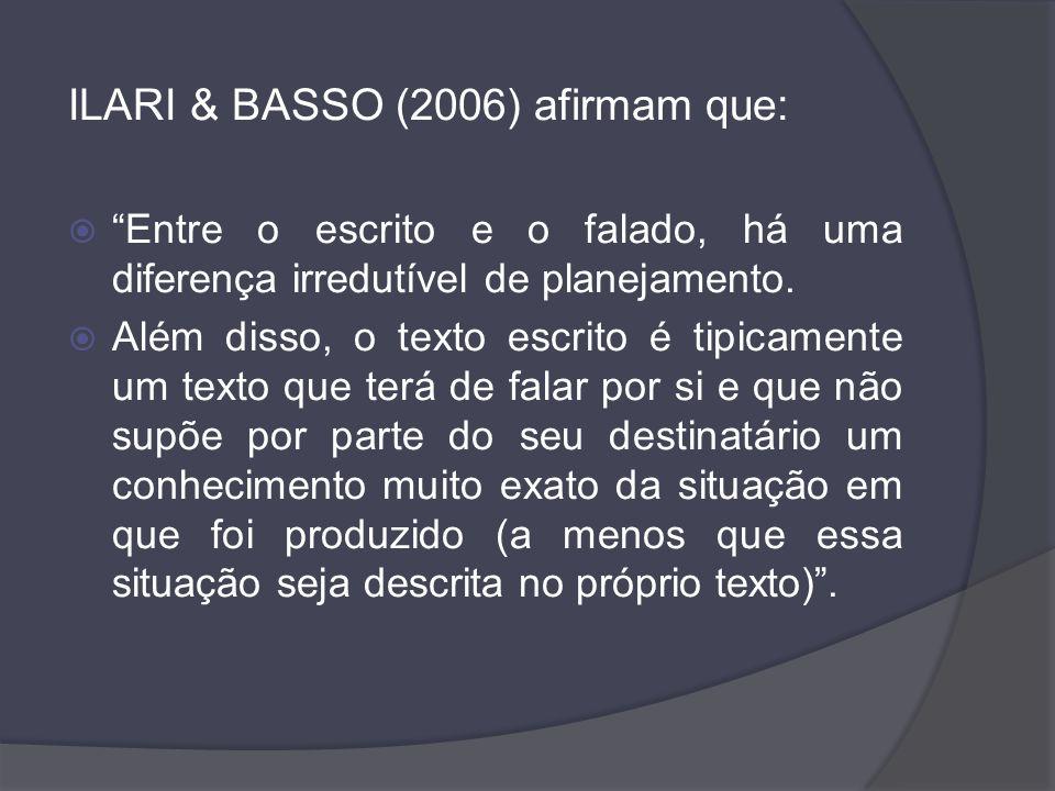 ILARI & BASSO (2006) afirmam que: