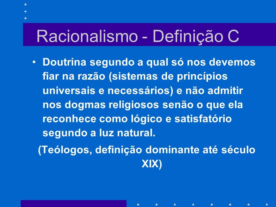 Racionalismo - Definição C
