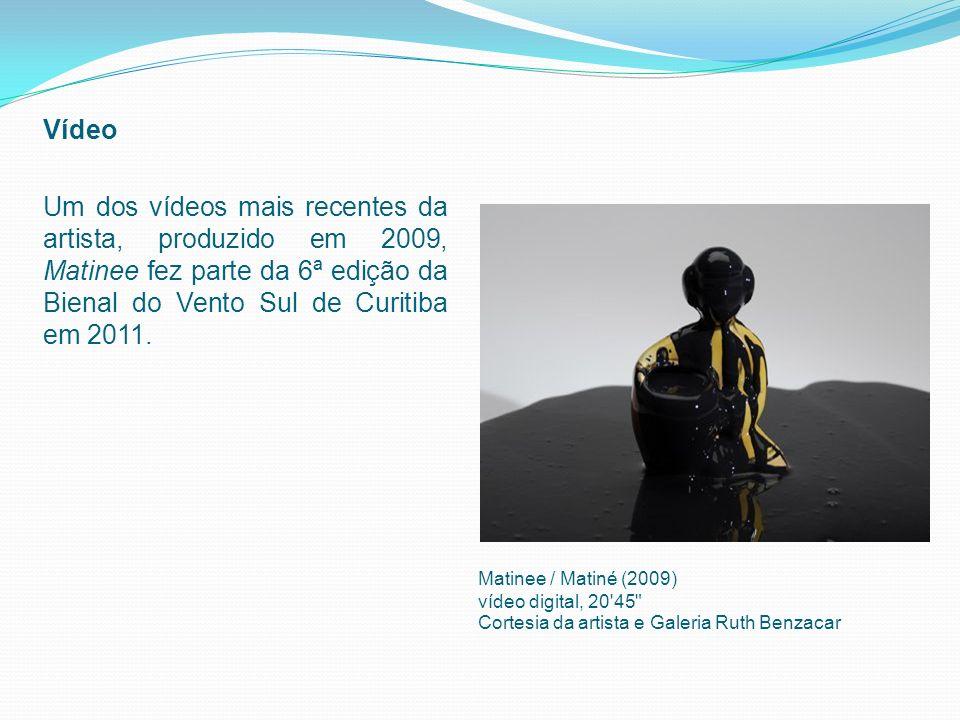 VídeoUm dos vídeos mais recentes da artista, produzido em 2009, Matinee fez parte da 6ª edição da Bienal do Vento Sul de Curitiba em 2011.