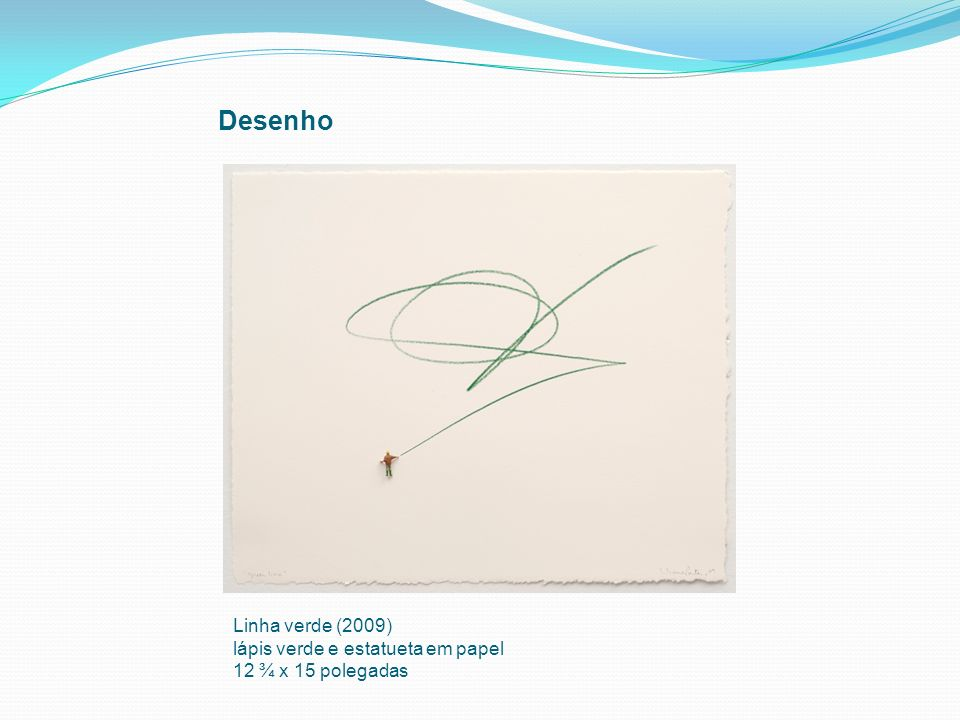 Desenho Linha verde (2009) lápis verde e estatueta em papel 12 ¾ x 15 polegadas
