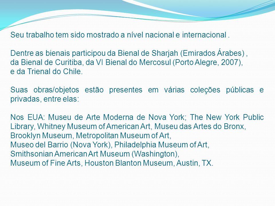 Seu trabalho tem sido mostrado a nível nacional e internacional .