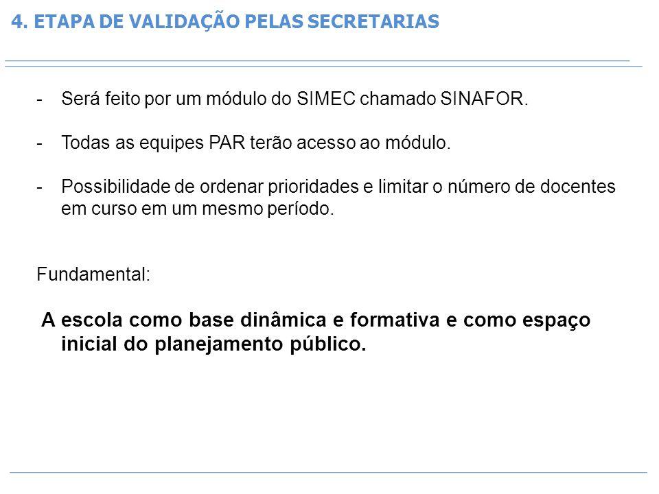 4. ETAPA DE VALIDAÇÃO PELAS SECRETARIAS