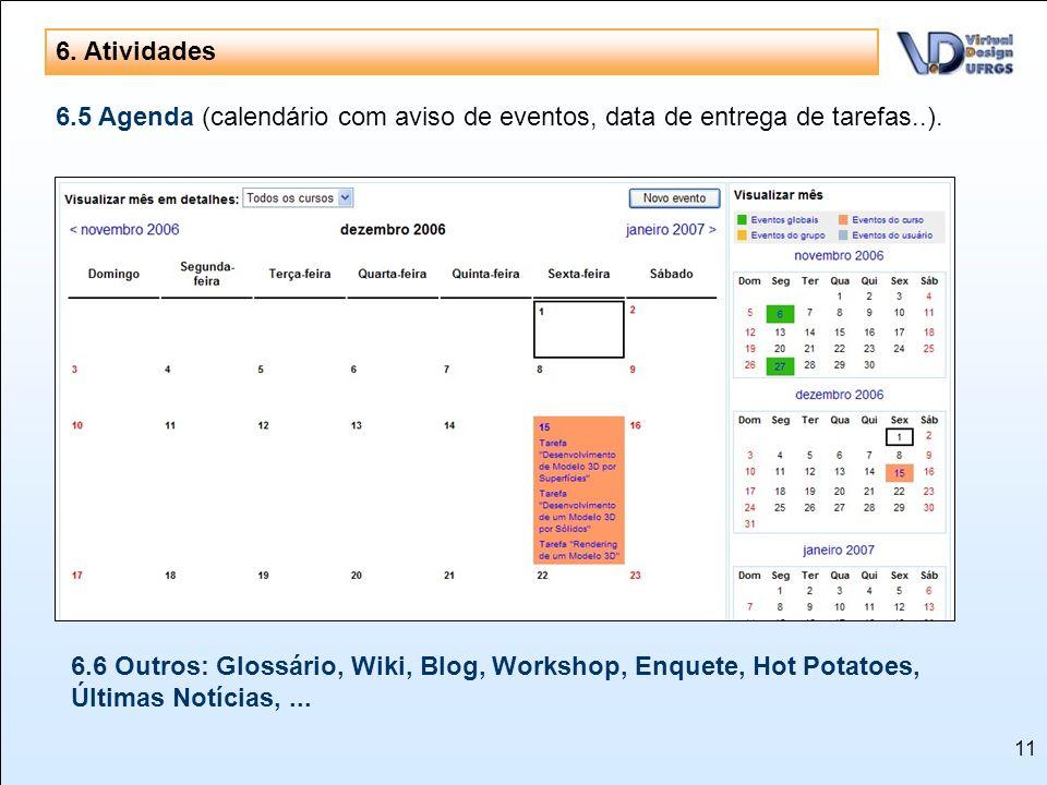 6. Atividades 6.5 Agenda (calendário com aviso de eventos, data de entrega de tarefas..).