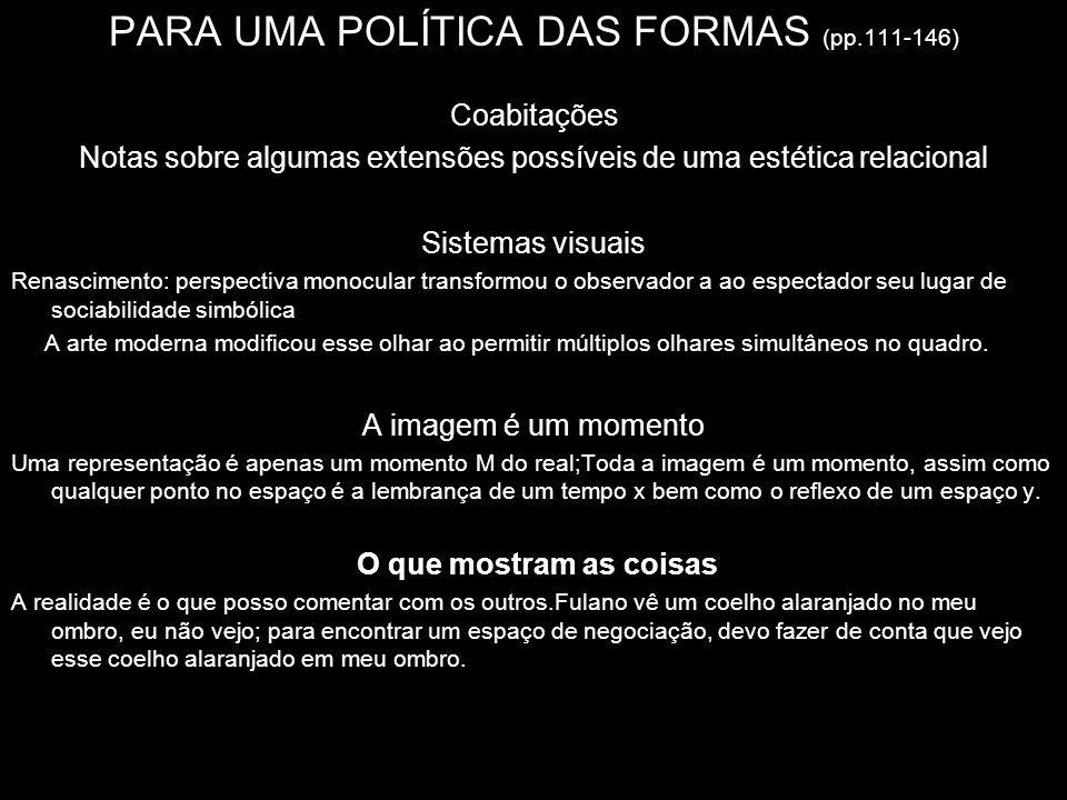 PARA UMA POLÍTICA DAS FORMAS (pp.111-146)