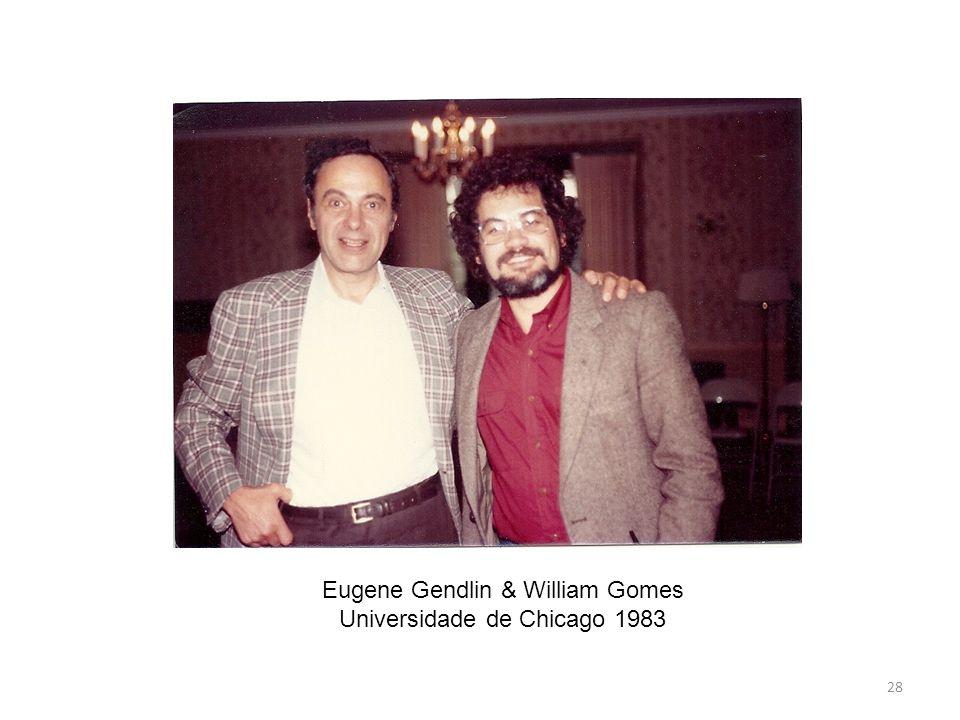 Eugene Gendlin & William Gomes Universidade de Chicago 1983
