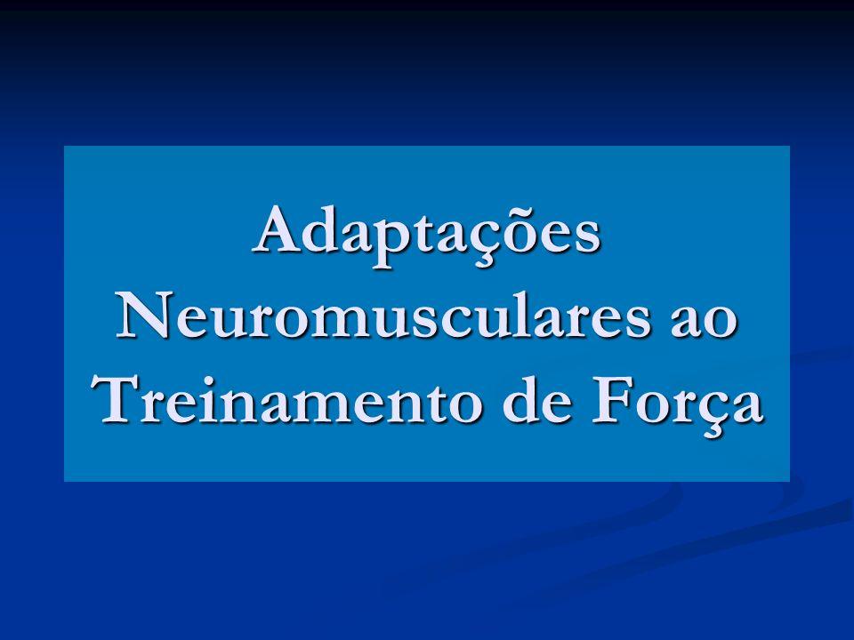 Adaptações Neuromusculares ao Treinamento de Força