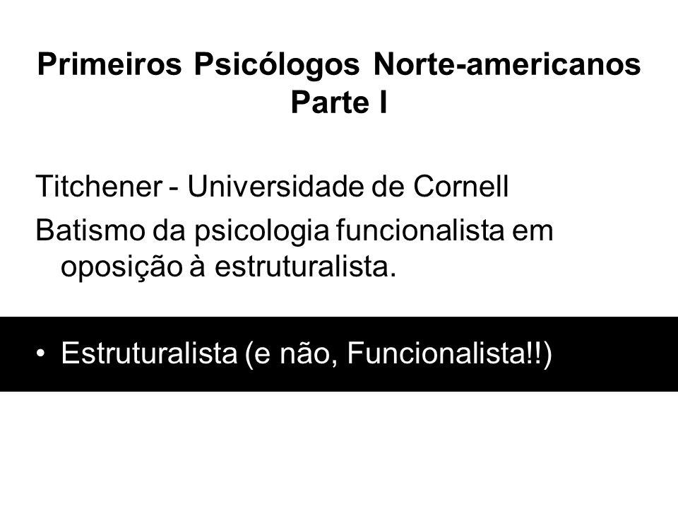 Primeiros Psicólogos Norte-americanos Parte I