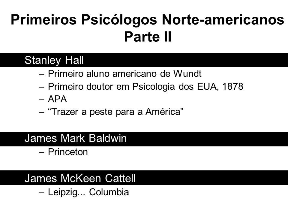 Primeiros Psicólogos Norte-americanos Parte II