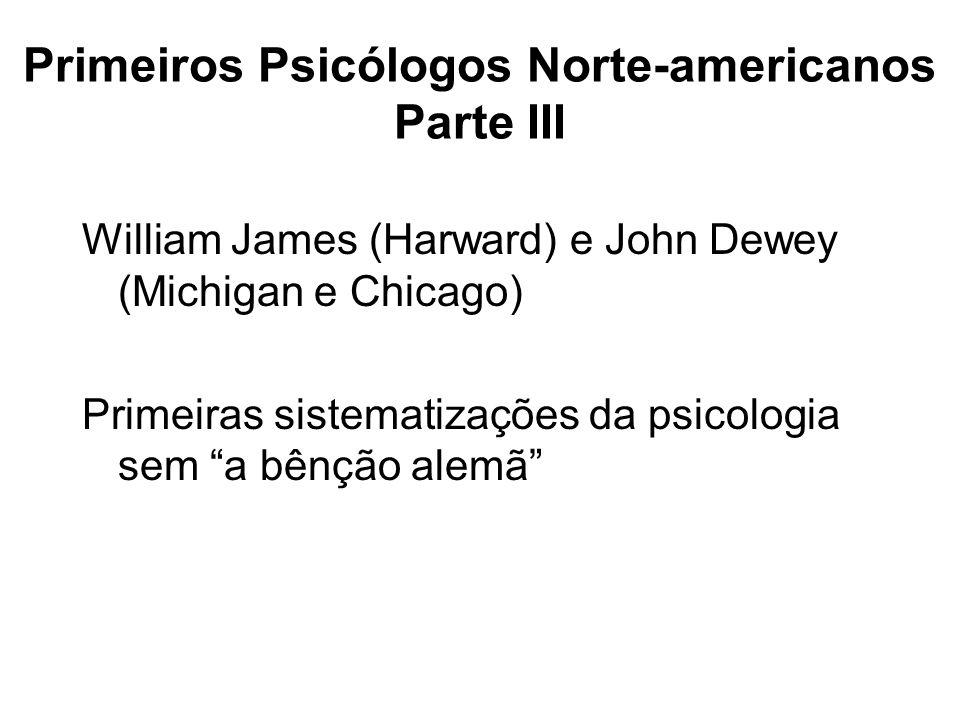 Primeiros Psicólogos Norte-americanos Parte III