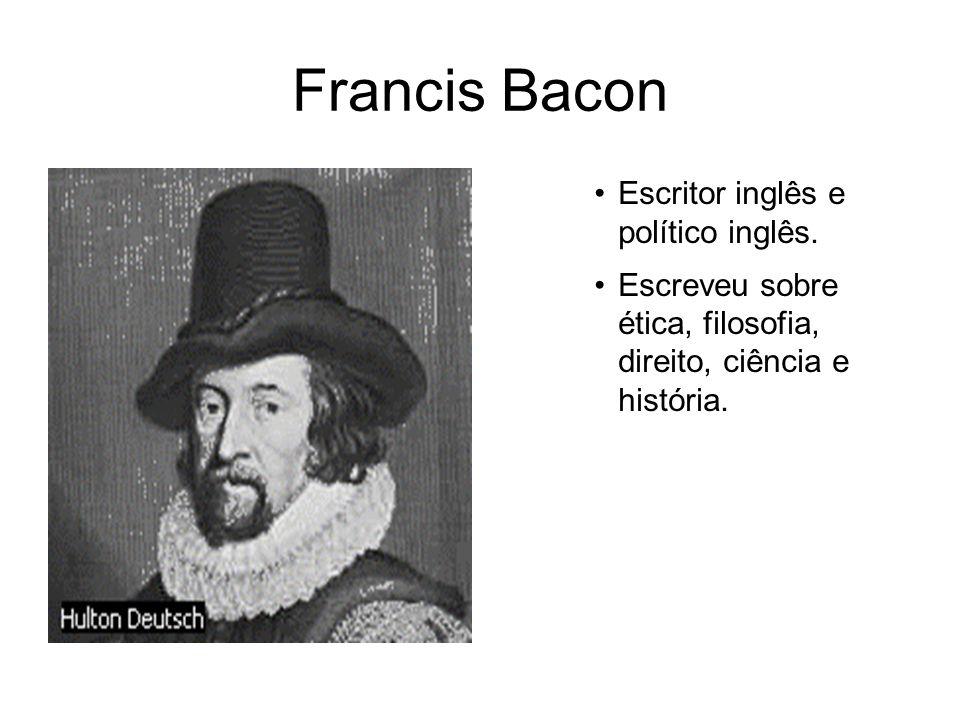 Francis Bacon Escritor inglês e político inglês.