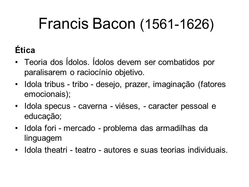 Francis Bacon (1561-1626) Ética